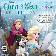 Anna & Elsa Collection, Vol. 2 by Erica  David audiobook