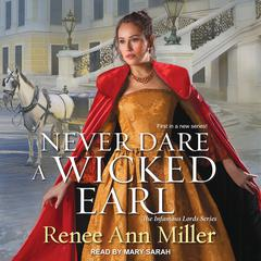 Never Dare a Wicked Earl by Renee Ann Miller audiobook