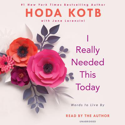 I Really Needed This Today by Hoda Kotb audiobook
