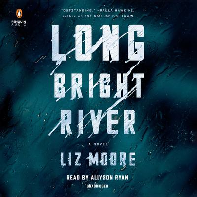 Long Bright River by Liz Moore audiobook