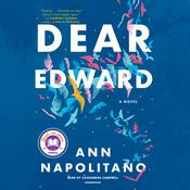 Dear Edward by  Ann Napolitano audiobook