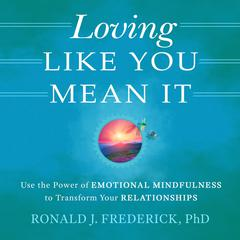 Loving Like You Mean It by Ronald J. Frederick audiobook