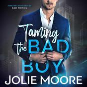 Taming the Bad Boy  by  Jolie Moore audiobook
