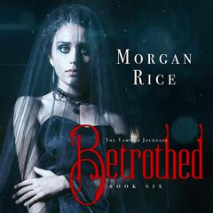 Betrothed by Morgan Rice audiobook