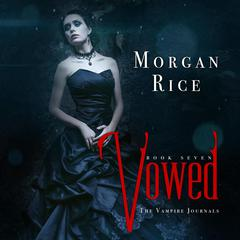 Vowed by Morgan Rice audiobook