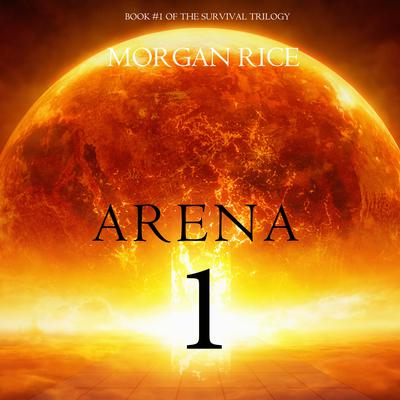 Arena 1 by Morgan Rice audiobook