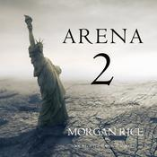 Arena 2 by  Morgan Rice audiobook