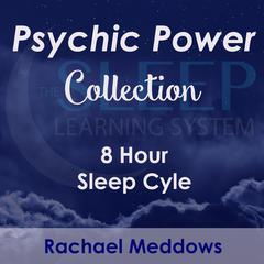 8 Hour Sleep Cycle - Psychic Power Collection by Joel Thielke audiobook