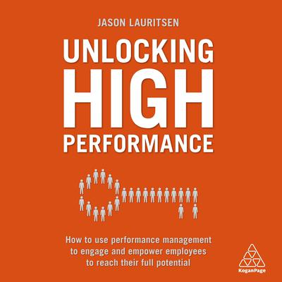 Unlocking High Performance by Jason Lauritsen audiobook