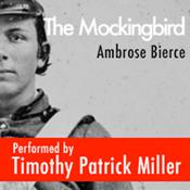 The Mockingbird by  Ambrose Bierce audiobook