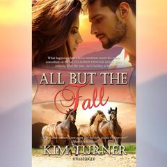 All But the Fall by Kim Turner audiobook