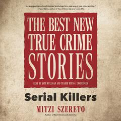 The Best New True Crime Stories by Mitzi Szereto audiobook