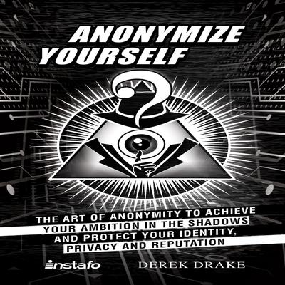 Anonymize Yourself by Derek Drake audiobook