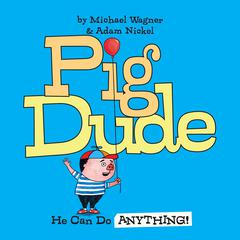 Pig Dude by Michael Wagner audiobook