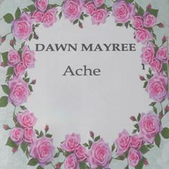 ACHE by Dawn Mayree audiobook
