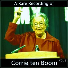 A Rare Recording of Corrie ten Boom Vol. 2 by Corrie ten Boom audiobook