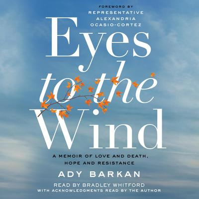 Eyes to the Wind by Ady Barkan audiobook