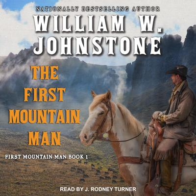 The First Mountain Man by William W. Johnstone audiobook