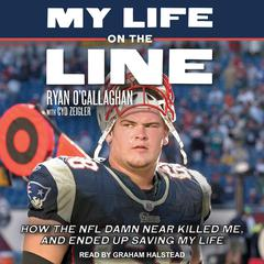 My Life On The Line by Ryan O'Callaghan audiobook