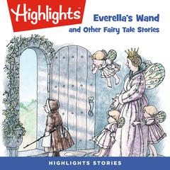 Everella's Wand and Other Fairy Tale Stories by various authors audiobook