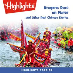 Dragons Race in the Water and Other Real Chinese Stories by various authors audiobook
