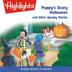 Puppy's Scary Halloween and Other Spooky Stories by Highlights for Children audiobook