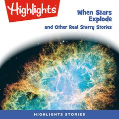 When Stars Explode and Other Real Starry Stories by Ken Croswell audiobook