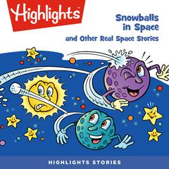 Snowballs in Space and Other Real Space Stories by Tony Helies audiobook