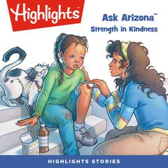Ask Arizona: Strength in Kindness by Lissa Rovetch audiobook