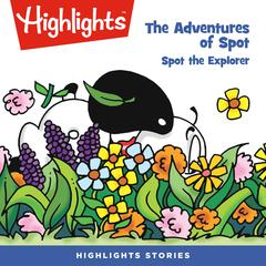 The Adventures of Spot: Spot the Explorer by Marileta Robinson audiobook