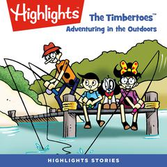 The Timbertoes: Adventuring in the Outdoors by Rich Wallace audiobook
