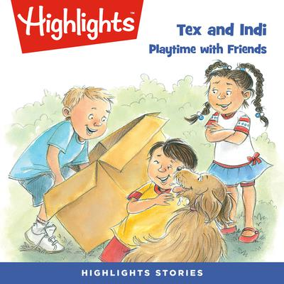 Tex and Indi: Playtime with Friends by Lissa Rovetch audiobook