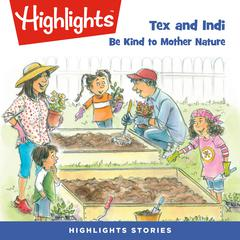 Tex and Indi: Be Kind to Mother Nature by Lissa Rovetch audiobook