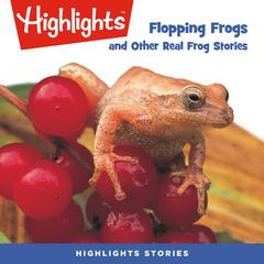 Flopping Frogs and Other Real Frog Stories by various authors audiobook