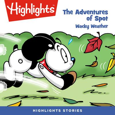 The Adventures of Spot: Wacky Weather by Marileta Robinson audiobook