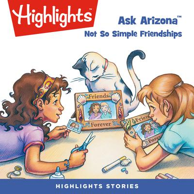 Ask Arizona: Not So Simple Friendships by Lissa Rovetch audiobook