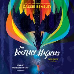 The Bootlace Magician by Cassie Beasley audiobook