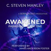 Awakened by  C. Steven Manley audiobook