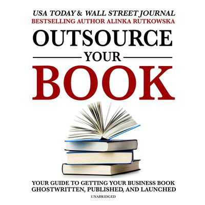 Outsource Your Book by Alinka Rutkowska audiobook