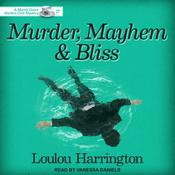 Murder, Mayhem and Bliss by  Loulou Harrington audiobook