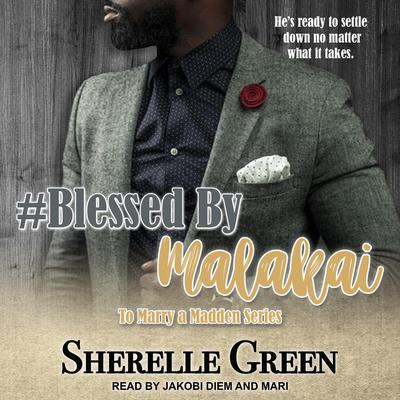 #Blessed By Malakai by Sherelle Green audiobook