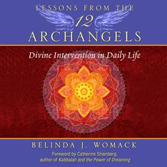 Lessons from the Twelve Archangels by Belinda J. Womack audiobook