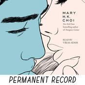 Permanent Record by  Mary H. K. Choi audiobook