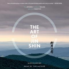 The Art of Jin Shin by Alexis Brink audiobook