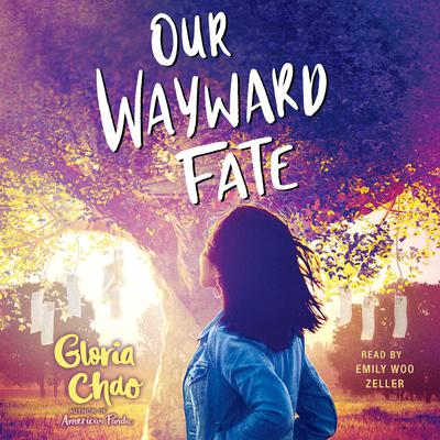 Our Wayward Fate by Gloria Chao audiobook