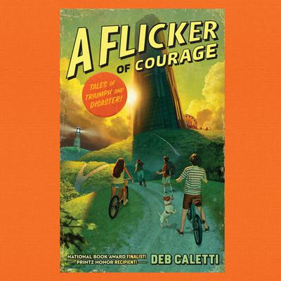 A Flicker of Courage by Deb Caletti audiobook