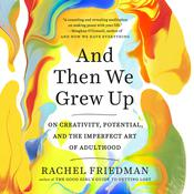 And Then We Grew Up by  Rachel Friedman audiobook