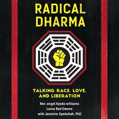 Radical Dharma by Rev. angel Kyodo williams audiobook