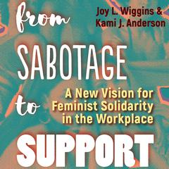 From Sabotage to Support by Joy L. Wiggins audiobook