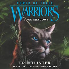 Warriors: Power of Three #5: Long Shadows by Erin Hunter audiobook